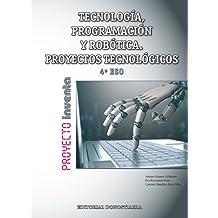 Tecnología, Programación y Robótica 4º ESO. Proyectos tecnológicos - Proyecto INVENTA - 9788470635649