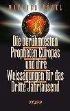 Die berühmtesten Propheten Europas und ihre Weissagungen für das Dritte Jahrtausend - Manfred Böckl
