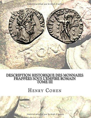 Description historique des monnaies frappées sous l'Empire romain Tome III: Communément appellées médailles impériales par Henry Cohen