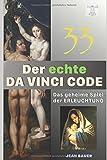 Der echte DA VINCI CODE: Das geheime Spiel der Erleuchtung - Jean Bauer