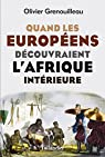 Quand les européens découvraient l'Afrique intérieure par Pétré-Grenouilleau