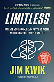 Limitless: Upgrade Your Brain, Learn Anything Faster and Unlock Your Exceptional Life