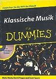 Klassische Musik für Dummies (+CD): Entdecken Sie die Welt der Klassik