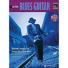 Blues Guitar Mastering Tab: Mastering Blues Guitar (French Language Edition), Book & CD (Methode Complete de Guitare Electrique Blues)