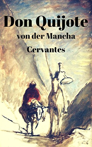 Don Quijote von der Mancha: Teil I und II mit 24 Illustrationen