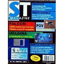 ATARI ST MAGAZINE [No 72] du 01/05/1993 - TECHNIQUE / LES INTERRUPTIONS EN GFA - PROGRAMMER LE FDC EN ASSEMBLEUR - GERER LE PRESSE-PAPIERS - TESTS LOGICIELS / CHARLY - CUBASE LITE - DOMAINE PUBLIC - FALCON - POV - IMAGINA - SUR LA DISQUETTE