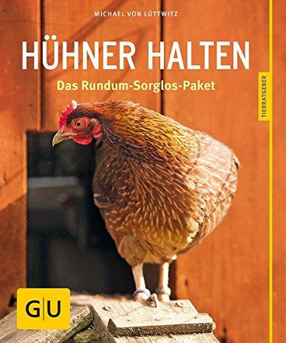 Preisvergleich Produktbild Hühner halten: Das Rundum-Sorglos-Paket (GU Tierratgeber)