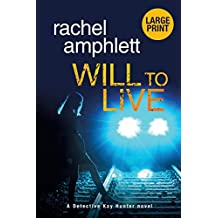 Will to Live: A gripping serial killer murder mystery (Detective Kay Hunter (large print))
