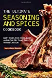 Best Steak Dry Rubs - The Ultimate Seasoning and Spices Cookbook: Best Rubs Review