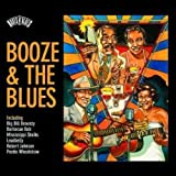 Roots 'n' Blues: Booze & The Blues