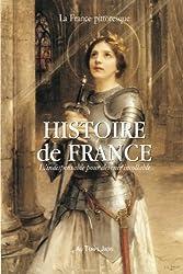 Histoire de France : L'indispensable pour devenir incollable: Précis chronologique incontournable pour comprendre le passé