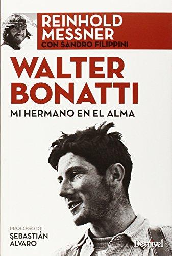 Walter Bonatti. Mi hermano en el alma (Literatura (desnivel))