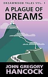 A Plague of Dreams (Dreamwood Tales Book 1)