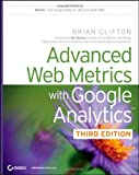 Advanced Web Metrics with Google Analytics by Clifton. Brian ( 2012 ) Paperback