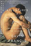 Adventures in Human Being: A Grand Tour from the Cranium to the Calcaneum by Gavin Francis (2015-10-13)