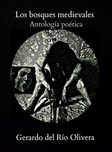 Los bosques medievales: Antología poética : Alcobas de sepulcro, Auroras transitorias  (Antología poética trashumantes nº 2)