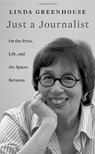 Just a Journalist: On the Press, Life, and the Spaces Between (William E. Massey Sr. Lectures in American Studies)