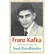 Franz Kafka: The Poet of Shame and Guilt (Jewish Lives (Hardcover))