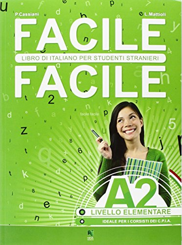 Facile facile. Italiano per studenti stranieri. A2 livello elementare