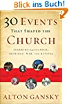 30 Events That Shaped the Church: Lea...