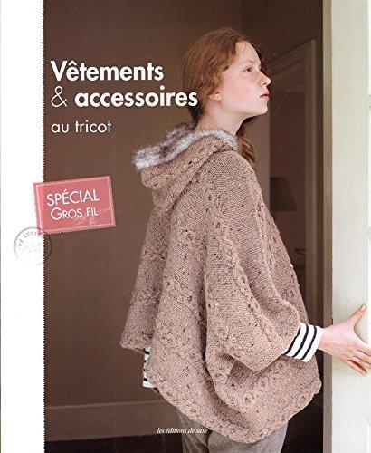 Vêtements & accessoires au tricot : Spécial gros fil par Editions de Saxe