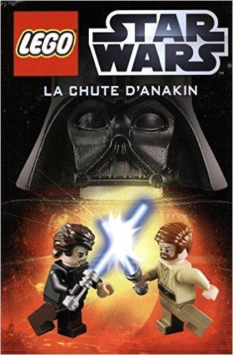 Lego Star Wars, Roman Illustré 1 : La chute d'anakin de Huginn & Muninn ( 15 octobre 2014 ) par Huginn & Muninn