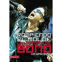 Rompiendo el Molde, la Historia de Bono (Biblioteca de Ideas de Especialidades Juveniles)