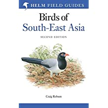 A Field Guide To The Birds Of South-East Asia: second edition