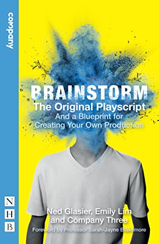 Brainstorm: The Original Playscript: And a Blueprint for Creating Your Own Production por Ned Glasier