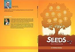 SEEDS: WAY TO ENTREPRENEURSHIP by [Kumar, S. Krishna]