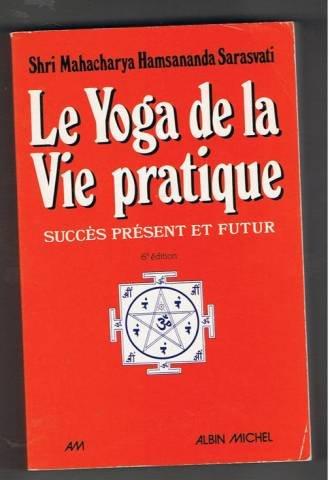 Yoga de la vie pratique par Collectif