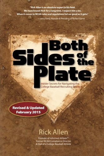 Both Sides of the Plate: Insider Secrets for Nagivating the College Baseball Recruiting Process by Allen, Rick (2010) Paperback