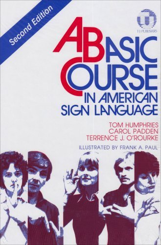A Basic Course in American Sign Language by Carol Radden, Tom Humphries, Terrence J. O'Rourke (1994) Hardcover