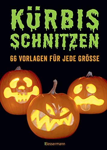 Kostüm Party Allerheiligen - Kürbis schnitzen: 66 Anleitungen und Vorlagen für gruselige oder lustige Halloween-Gesichter