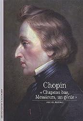 Frédéric Chopin: «Chapeau bas, Messieurs, un génie...»