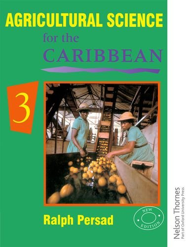 Agricultural Science for the Caribbean 3: Bk.3
