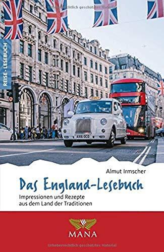 Das England-Lesebuch: Impressionen und Rezepte aus dem Land der Traditionen (Reise-Lesebuch)