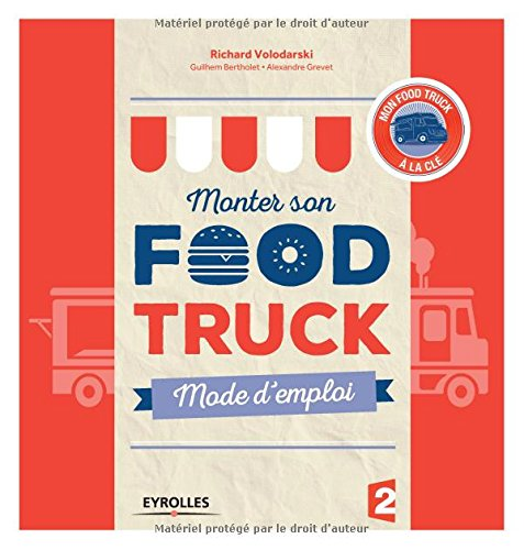 Monter son Food truck : Mode d'emploi par Richard Volodarski