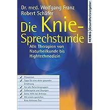 Die Knie-Sprechstunde: Alle Therapien von Naturheilkunde bis High-Tech-Medizin