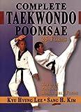 Complete Taekwondo Poomsae: The Official Taegeuk, Palgwae & Black Belt Forms