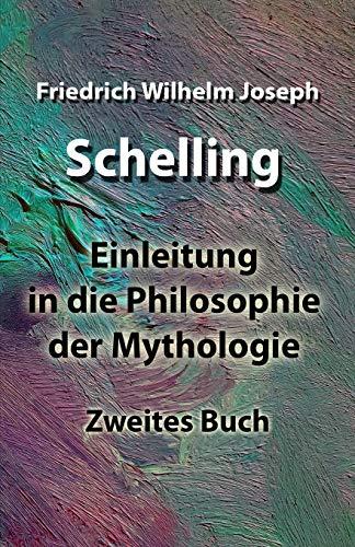 Einleitung in die Philosophie der Mythologie: Zweites Buch
