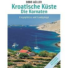 Kroatische Küste - Die Kornaten: Liegeplätze und Landgänge