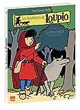 Les Aventures de Loupio, tome 1 : La Rencontre et ...