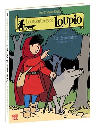 Les Aventures de Loupio, tome 1 : La Rencontre et Autres récits