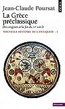 La Grèce préclassique: Des origines à la fin du VIe siècle