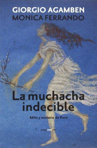 La Muchacha Indecible (Ensayo Sexto Piso) por Giorgio Agamben