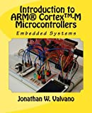 Embedded Systems: Introduction to Arm® CortexTM-M Microcontrollers: Volume 1