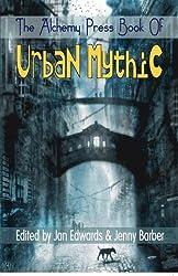 The Alchemy Press Book of Urban Mythic