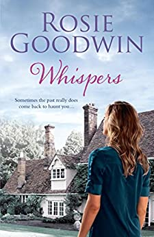 Whispers: A moving saga where the past and present threaten to collide… by [Goodwin, Rosie]