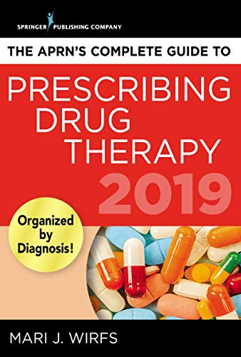 The APRN's Complete Guide to Prescribing Drug Therapy 2019 (English Edition)